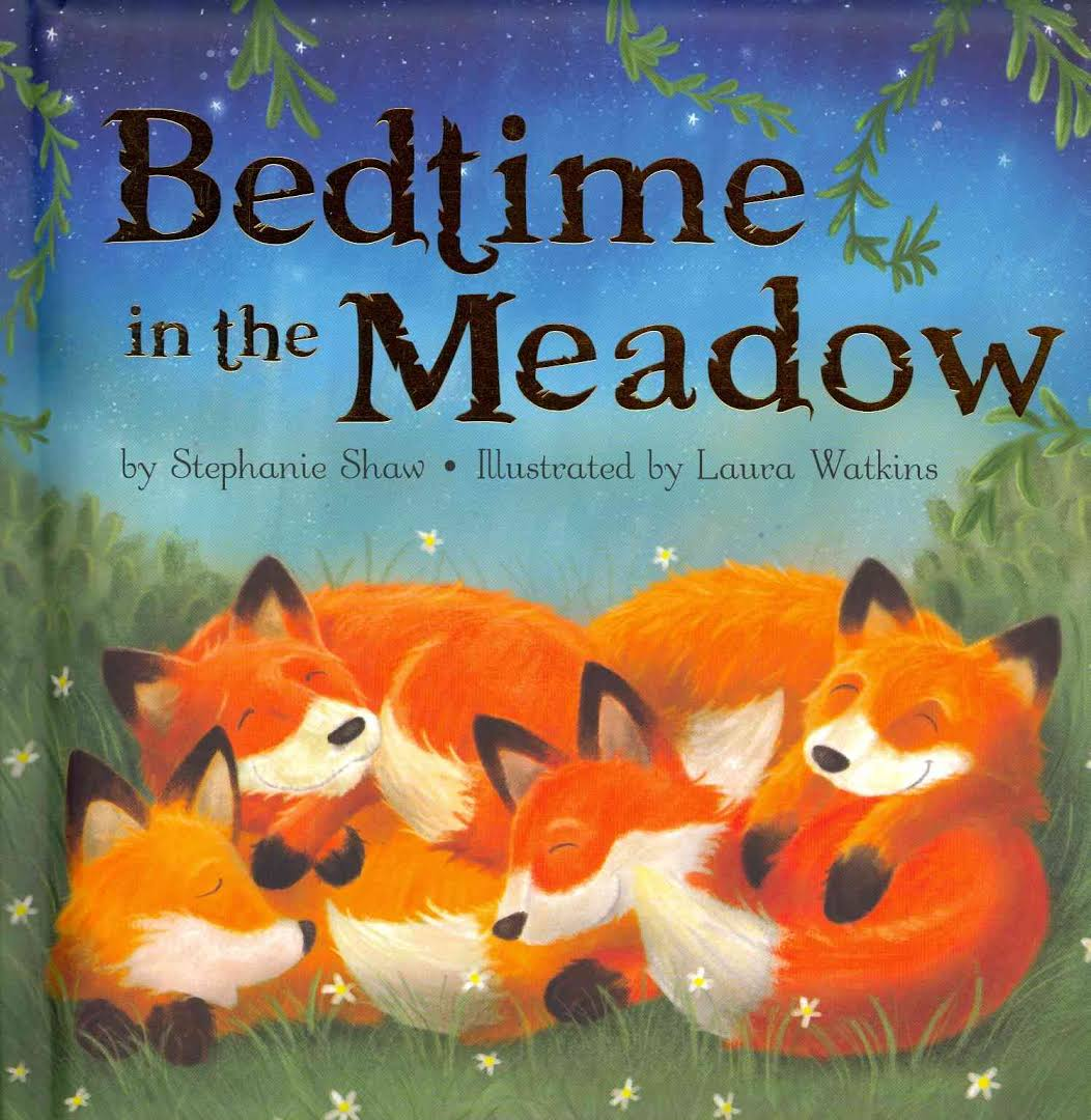 Bedtime in the Meadow, by Stephanie Shaw, Illustrated by Laura Watkins